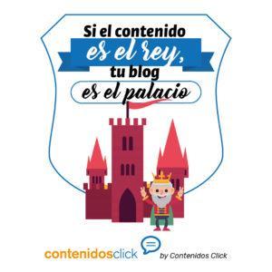 si el contenido es el rey tu blog es el palacio