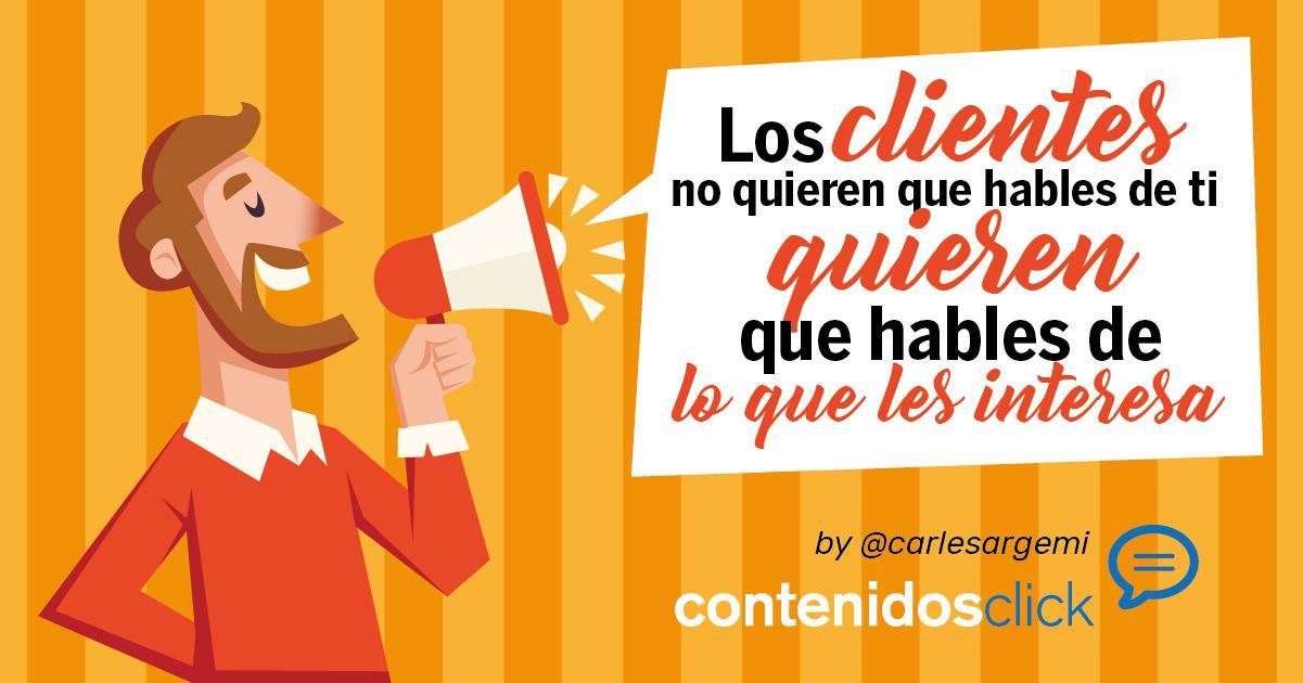 https://contenidosclick.es/wp-content/uploads/2019/07/los-clientes-no-quieren-que-hables-de-ti-quieren-que-hables-de-lo-que-les-interesa-1.jpg