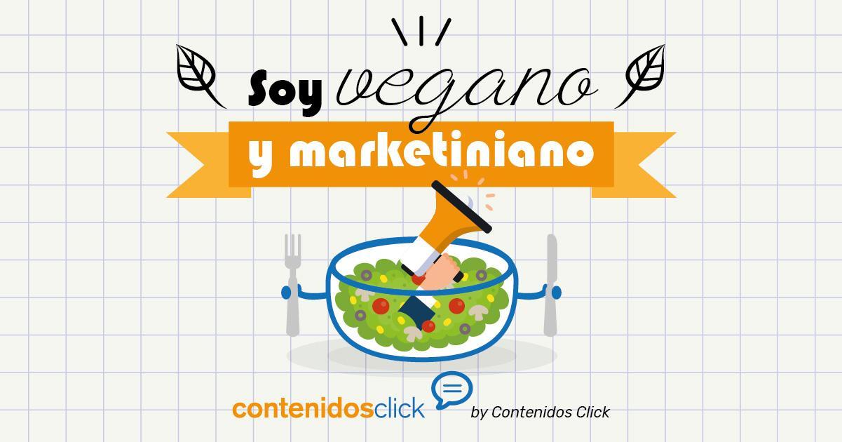 https://contenidosclick.es/wp-content/uploads/2019/07/soy-vegano-y-marketiniano-1.jpg